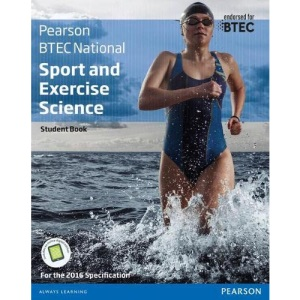 BTEC Nationals Sport and Exercise Science Student Book + Activebook: For the 2016 specifications (BTEC Nationals Sport and Exercise Science 2016)