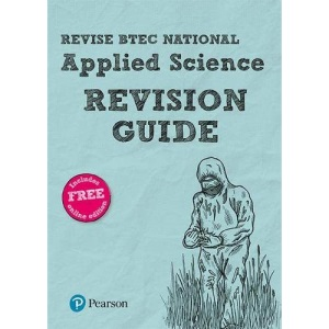 Pearson REVISE BTEC National Applied Science Revision Guide: (with free online Revision Guide) for home learning, 2021 assessments and 2022 exams (REVISE BTEC Nationals in Applied Science)