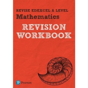 Revise Pearson Edexcel A level Mathematics Revision Workbook: REVISION WORKBOOK: for home learning, 2021 assessments and 2022 exams (REVISE Edexcel GCE Maths 2017)