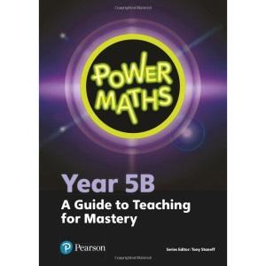 Power Maths Year 5 Teacher Guide 5B (Power Maths Print)