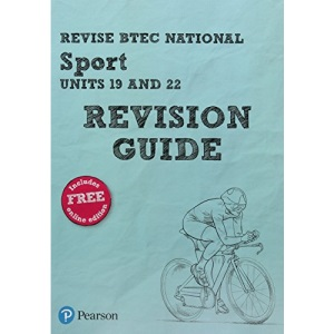 Pearson REVISE BTEC National Sport Units 19 & 22 Revision Guide: (with free online Revision Guide) for home learning, 2021 assessments and 2022 exams (REVISE BTEC Nationals in Sport)