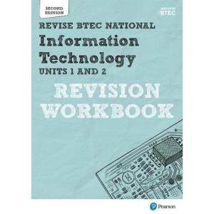 REVISE BTEC NATIONAL Information Technology: REVISION WORKBOOK: Edition 2