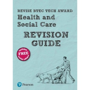 Pearson REVISE BTEC Tech Award Health and Social Care Revision Guide: (with free online Revision Guide) for home learning, 2021 assessments and 2022 exams