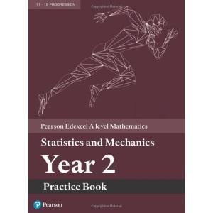 Edexcel A level Mathematics Statistics & Mechanics Year 2 Practice Book (A level Maths and Further Maths 2017)