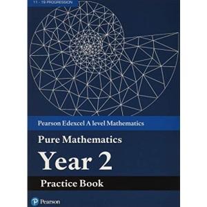 Edexcel AS and A level Mathematics Pure Mathematics Year 2 Practice Workbook (A level Maths and Further Maths 2017)