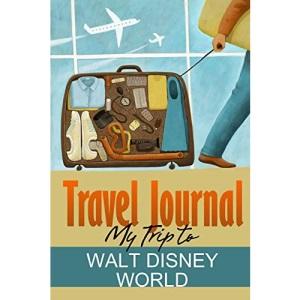 Travel Journal: My Trip to Walt Disney World