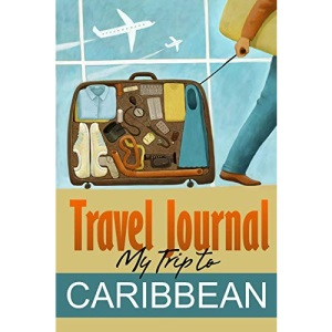 Travel Journal: My Trip to the Caribbean