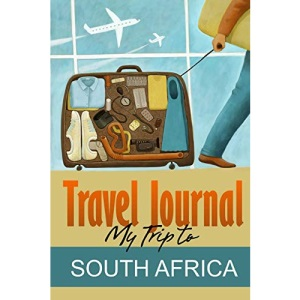 Travel Journal: My Trip to South Africa