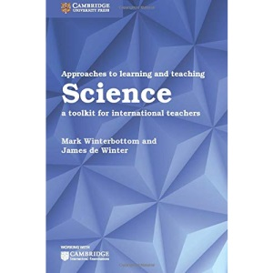 Approaches to Learning and Teaching Science: A Toolkit for International Teachers (Cambridge International Examinations)