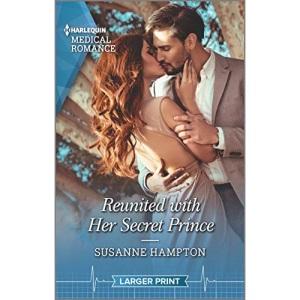 Reunited with Her Secret Prince (Harlequin Medical Romance)