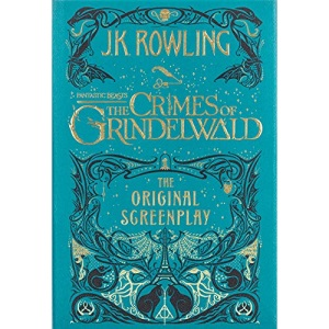 Fantastic Beasts: The Crimes of Grindelwald -- The Original Screenplay (Harry Potter)