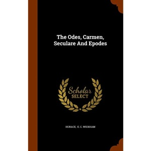 The Odes, Carmen, Seculare And Epodes