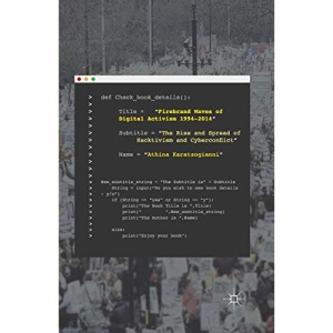 Firebrand Waves of Digital Activism 1994-2014: The Rise and Spread of Hacktivism and Cyberconflict