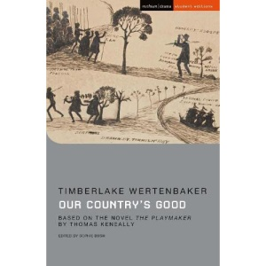 Our Country's Good: Based on the novel 'The Playmaker' by Thomas Keneally (Student Editions)