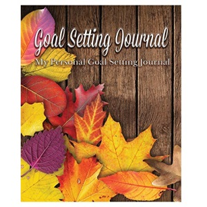 Goal Setting Journal: My Personal Goal Setting Journal