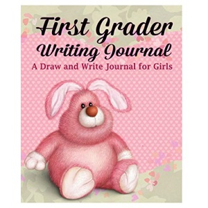 First Grader Writing Journal: A Draw and Write Journal for Girls