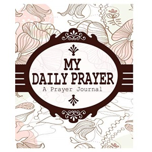 My Daily Prayer: A Prayer Journal