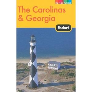 Fodor's The Carolinas & Georgia, 19th Edition (Fodor's Carolinas & Georgia)