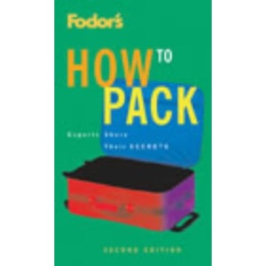 How to Pack (Fodor's How to Pack)