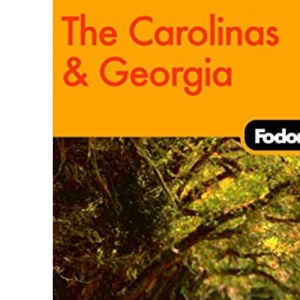 Fodor's The Carolinas and Georgia (Fodor's Carolinas & Georgia)