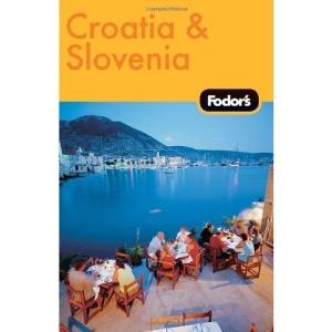Fodor's Croatia and Slovenia (Fodor's Croatia & Slovenia)
