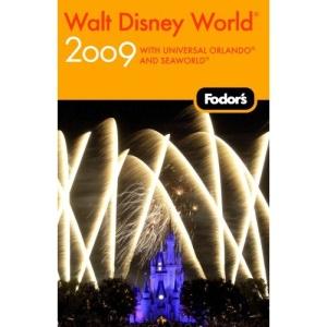 Fodor's Walt Disney World 2009: with Universal Orlando and Seaworld (Fodor's Walt Disney World with Universal Orlando & Sea World)