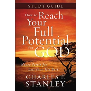 How to Reach Your Full Potential for God SG