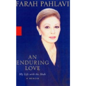 An Enduring Love: My Life with the Shah