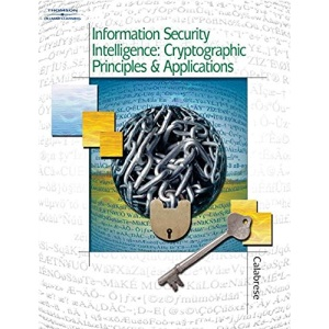 Information Security Intelligence: Cryptographic Principles and Applications