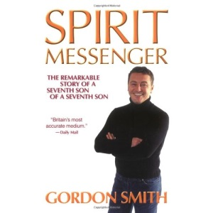 Spirit Messenger: The Remarkable Story of a Seventh Son of a Seventh Son