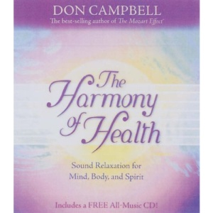 The Harmony Of Health: Sound Relaxation for Mind, Body and Spirit