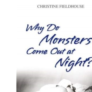 Why Do Monsters Come Out At Night?: A Mother's True Story of Two Very Different Childhoods
