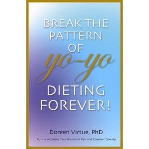 Break The Pattern Of Yo-Yo Dieting Forever!: How To Heal And Stabilize Your Appetite And Weight