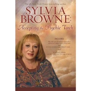 Sylvia Browne: Accepting The Psychic Torch