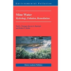Mine Water: Hydrology, Pollution, Remediation (Environmental Pollution): Hydrology, Pollution, Remediation (Environmental Pollution): 5