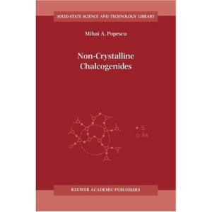 Non-Crystalline Chalcogenicides (Solid-State Science and Technology Library)