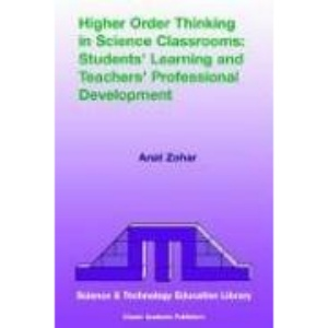 Higher Order Thinking in Science Classrooms: Students' Learning and Teachers' Professional Development (Contemporary Trends and Issues in Science Education)