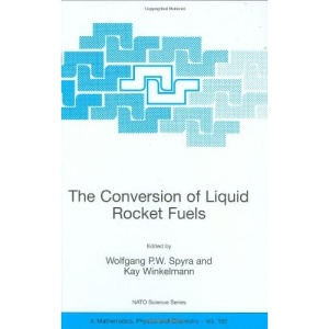 The Conversion of Liquid Rocket Fuels, Risk Assessment, Technology and Treatment Options for the Conversion of Abandoned Liquid Ballistic Missile ... II: Mathematics, Physics and Chemistry)