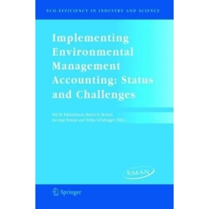 Implementing Environmental Management Accounting: Status and Challenges (Eco-Efficiency in Industry and Science)