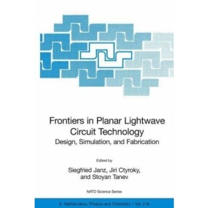 Frontiers in Planar Lightwave Circuit Technology: Design, Simulation, and Fabrication (NATO Science Series II: Mathematics, Physics and Chemistry)