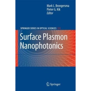 Surface Plasmon Nanophotonics (Springer Series in Optical Sciences)