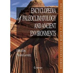 Encyclopedia of Paleoclimatology and Ancient Environments (Encyclopedia of Earth Sciences) (Encyclopedia of Earth Sciences Series)
