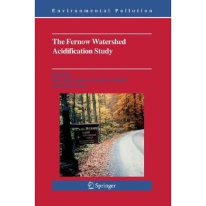 The Fernow Watershed Acidification Study (Environmental Pollution)