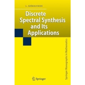 Discrete Spectral Synthesis and Its Applications (Springer Monographs in Mathematics)
