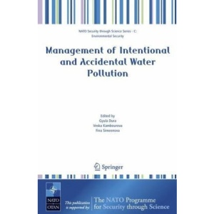 Management of Intentional and Accidental Water Pollution (NATO Security through Science Series C: Environmental Security)
