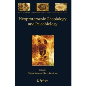 Neoproterozoic Geobiology and Paleobiology (Topics in Geobiology)