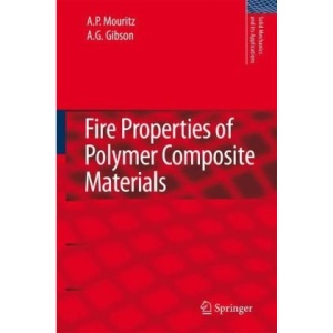 Fire Properties of Polymer Composite Materials (Solid Mechanics and Its Applications)