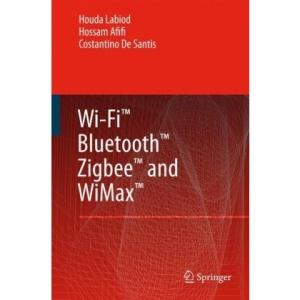 Wi-Fi(TM), Bluetooth(TM), Zigbee(TM) and WiMax(TM)