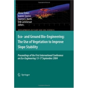 Eco- and Ground Bio-Engineering: The Use of Vegetation to Improve Slope Stability: Proceedings of the First International Conference on ... (Developments in Plant and Soil Sciences)