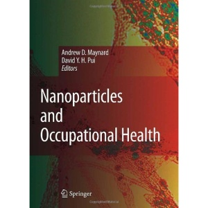 Nanoparticles and Occupational Health (Journal of Nanoparticle Research, 9)